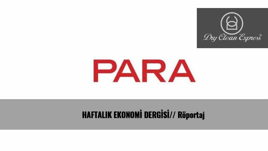PARA DERGİSİ / HAFTALIK EKONOMİ DERGİSİNDE KURU TEMİZLEME